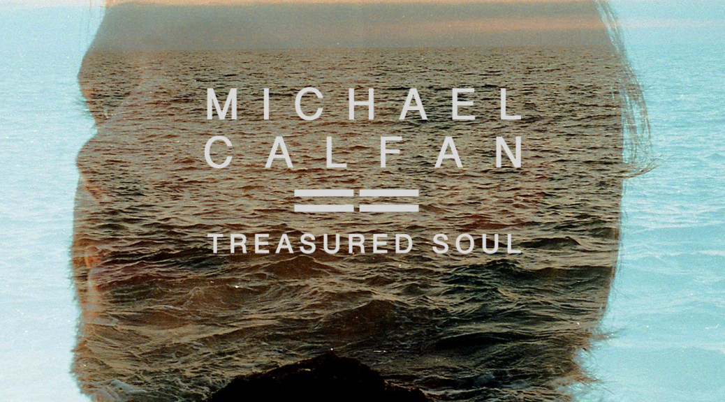 Michael Calfan – Treasured Soul