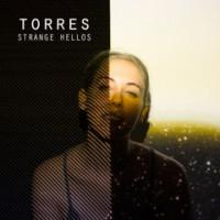 TORRES - STRANGE HELLOS