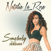 "Natalie La Rose - ""Somebody"" (feat. Jeremih) (Universal)"