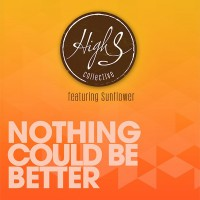 "HIGH S COLLECTIVE feat. Sunflower - ""Nothing Could Be Better"""