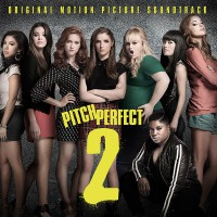 """Pitch Perfect 2"" Soundtrack (Universal)"