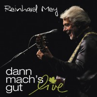 "Reinhard Mey - ""Dann Mach's Gut - Live"" (Odeon/Universal)"