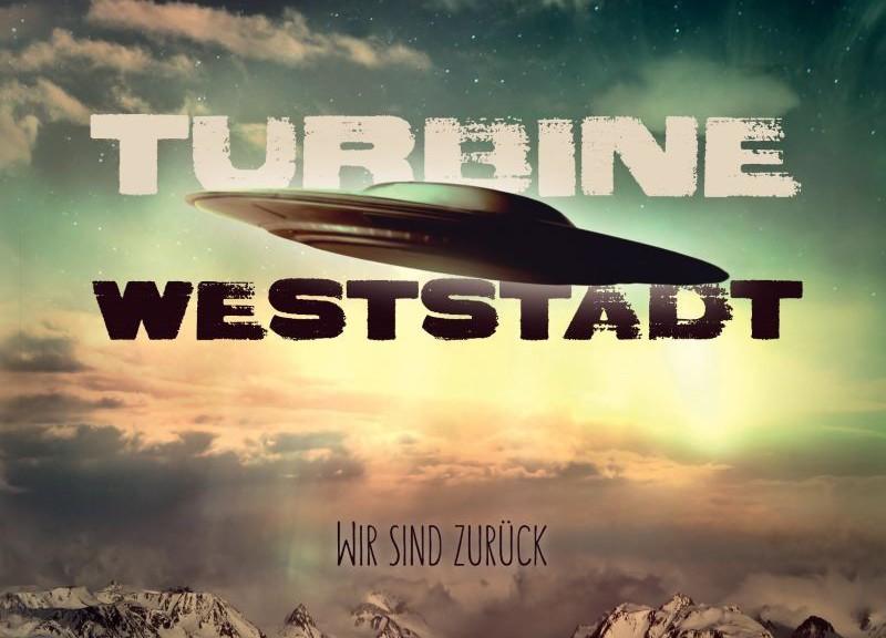 TURBINE WESTSTADT - Wir sind zurück