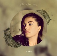 "CLARA LOUISE - ""Erde"" (47music / LOUD Media)"