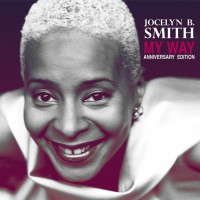 "Jocelyn B. Smith - ""My Way"" (Blodell/Soulfood)"