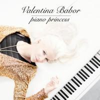 "Valentina Babor - ""Piano Princess"" (DEAG Music/Sony Music)"