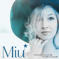 "Miu - ""Watercoloured Borderlines"" (Herzog Records)"