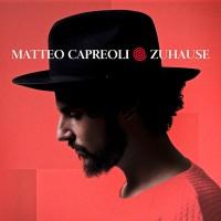 "Matteo Capreoli - ""Zuhause"" (PIAS)"