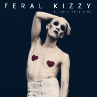 FERAL KIZZY - Slick Little Girl