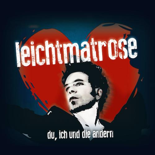 """Leichtmatrose - """"Du, Ich Und Die Andern"""" (IAS/Believe Digital/Soulfood)"""