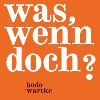 """Bodo Wartke - """"Was, Wenn Doch?"""" (Reimkultur/Tonpool)"""