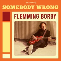 """Flemming Borby - """"Somebody Wrong"""" (Divine Records / R.D.S./Rough Trade)"""