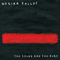 """Nerina Pallot - """"The Sound And The Fury""""  (Idaho Records/Ingroove/Rough Trade)"""
