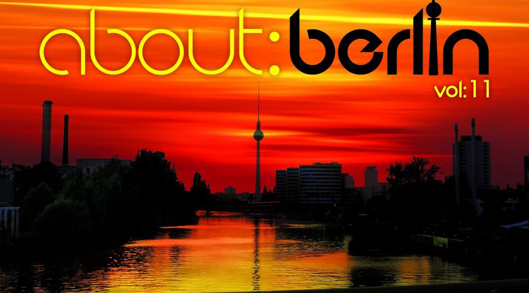 "Various Artists – ""About:Berlin Vol.11"" (Polystar/Universal)"