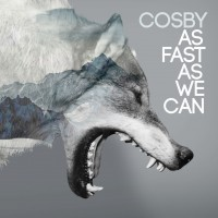 "Cosby - ""As Fast As We Can"" (Just Push Play/Cargo Records)"