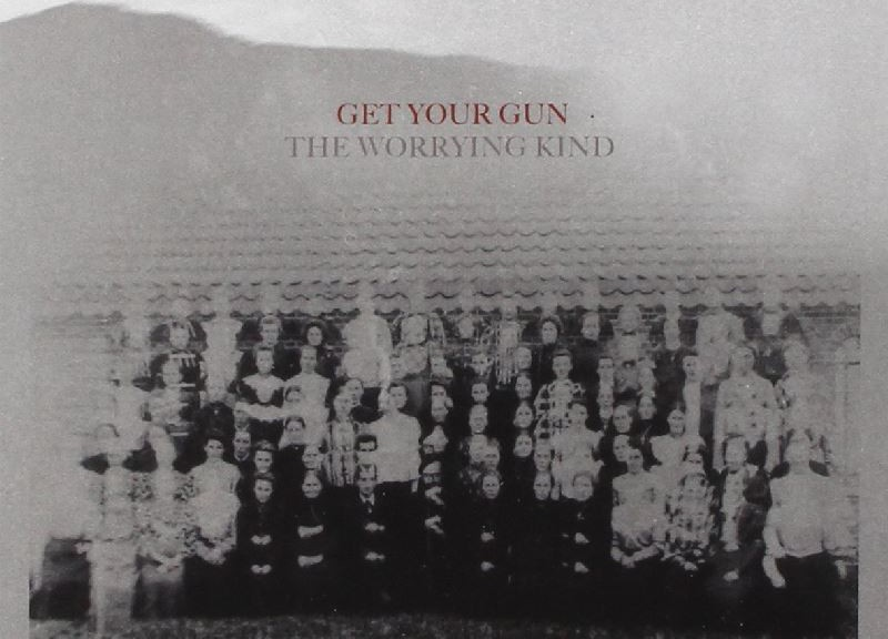GET YOUR GUN - The Worrying Kind