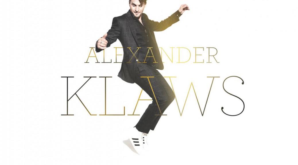 "Alexander Klaws - ""Auf Die Bühne, Fertig, Los!"" (Deag Music/Sony Music)"