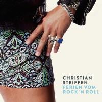"""Christian Steiffen -  """"Ferien vom Rock'n'Roll""""  (Warner Music)"""
