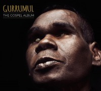 "GURRUMUL - ""The Gospel Album"" (MVKA/Rough Trade)"