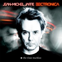 "Jean-Michel Jarre - ""Electronica 1: The Time Machine"" (Columbia/Sony)"