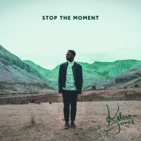 "Kelvin Jones - ""Stop The Moment"" (Four Music/Sony Music)"
