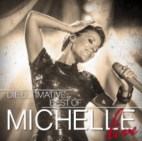 "Michelle - ""Die Ultimative Best Of – LIVE"" (Electrola/Universal)"