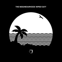 "The Neighbourhood - ""Wiped Out!"" (Columbia/Sony)"