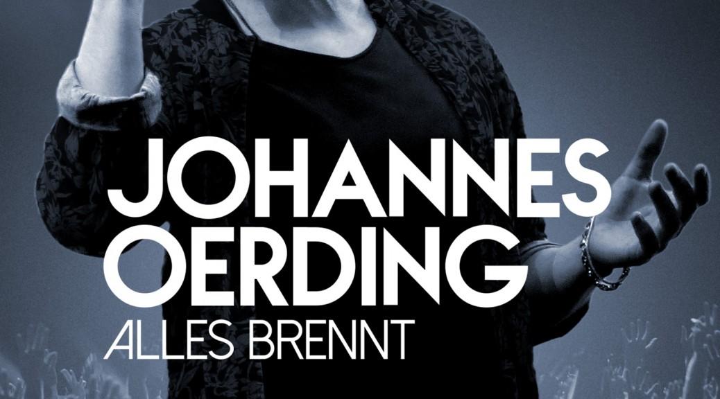 "Johannes Oerding - ""Alles Brennt - Live in Hamburg"" (DVD/Blu-Ray - Columbia/Sony Music)"