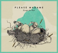 "Please Madame - ""Escape The Nest"" (Late Hour Music)"