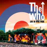 "THE WHO - ""Live in Hyde Park"" (Eagle Vision/Universal)"
