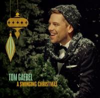 "Tom Gaebel -  ""A Swinging Christmas"" (Tomofon Records/Tonpool)"