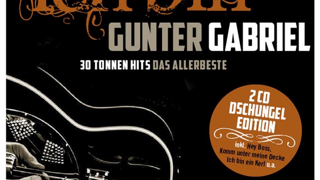 """Gunter Gabriel: """"Ich Bin Gunter Gabriel (30 Tonnen Hits – Das Allerbeste)"""" (Sony Music)"""