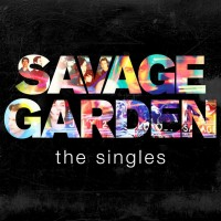 "Savage Garden -  ""The Singles"" (Legacy/Sony Music)"