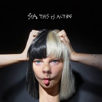 "Sia - ""This Is Acting"" (RCA/Sony Music)"