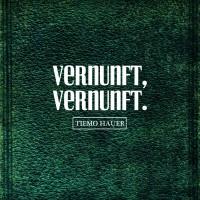 "Tiemo Hauer - ""Vernunft, Vernunft"" (Green Elephant/Soulfood)"