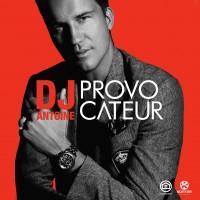 "DJ Antoine - ""Provocateur"" (Kontor Records/Edel)"