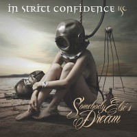 """IN STRICT CONFIDENCE - """"Somebody Else's Dream"""" (Minuswelt)"""