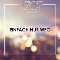 """LIZOT - """"EINFACH NUR WEG"""" (Sony)"""