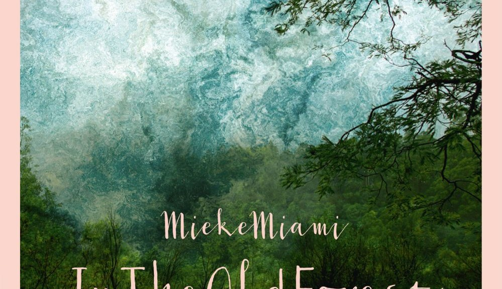 "Mieke Miami - ""In The Old Forest"""