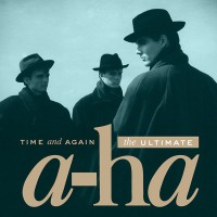 "A-HA - ""Time And Again: The Ultimate A-HA"" (Rhino/Warner)"