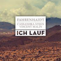 """Fahrenhaidt mit Cassandra Steen & Vincent Malin - """"Ich lauf"""" (Universal Music)"""