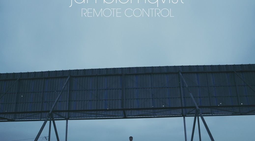 "Jan Blomqvist - ""Remote Control"" (Armada Music/Kontor Records)"