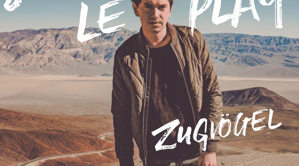 "Julian le Play - ""Zugvögel"" (Polydor/Universal)"