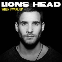 "Lions Head - ""When I Wake Up"" (Columbia / Sony Music)"