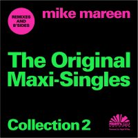 "Mike Mareen – ""The Original Maxi-Singles Collection – Collection 2"" (Pokorny Music Solutions/Alive)"