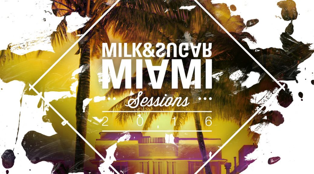"Various Artists - ""Milk & Sugar - Miami Sessions 2016"" (Milk & Sugar Records/SPV)"