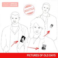 "Scotch - ""Pictures of Old Days""   (DeluxeCDMusic/Alive)"