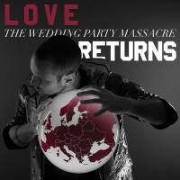 "The Wedding Party Massacre - ""Love Returns"""