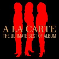 "A La Carte - ""A La Carte - The Ultimate Best Of Album""  (Coconut Music/Membran)"