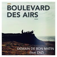 "BOULEVARD DES AIRS - ""Demain de bon matin"" feat. ZAZ (Sony Music France)"